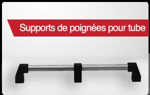 Supports de poignées pour tube
