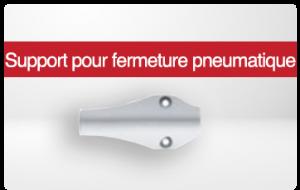 support pour fermeture pneumatique